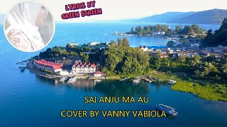 Download SAI ANJU MA AU COVER BY VANNY VABIOLA (LIRIK)