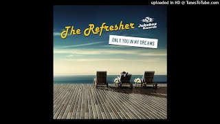 The Refresher - Only you in my dreams (emkeys Long Hot Summernight Mix) Mp3