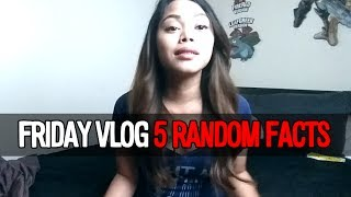 friday vlog   5 random things about me