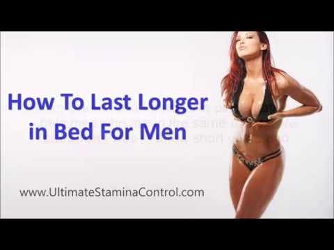 How To Last Longer in Bed For Men FAST and Easily