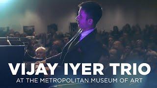 Vijay Iyer Trio At Metropolitan Museum of Art