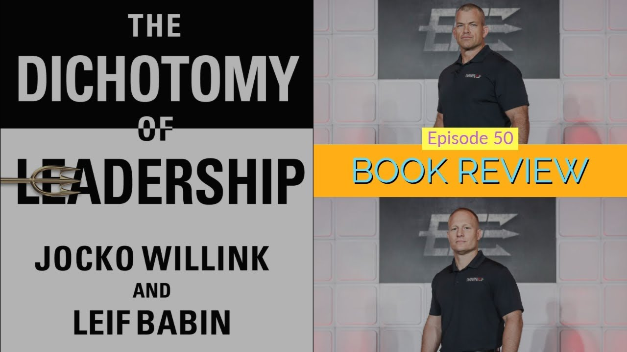 50: Book Review: The Dichotomy Of Leadership 1