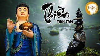 Nhạc Thiền Tịnh Tâm - Trút Bỏ Muộn Phiền Để An Lạc Tự Tại Trong Kiếp Nhân Sinh