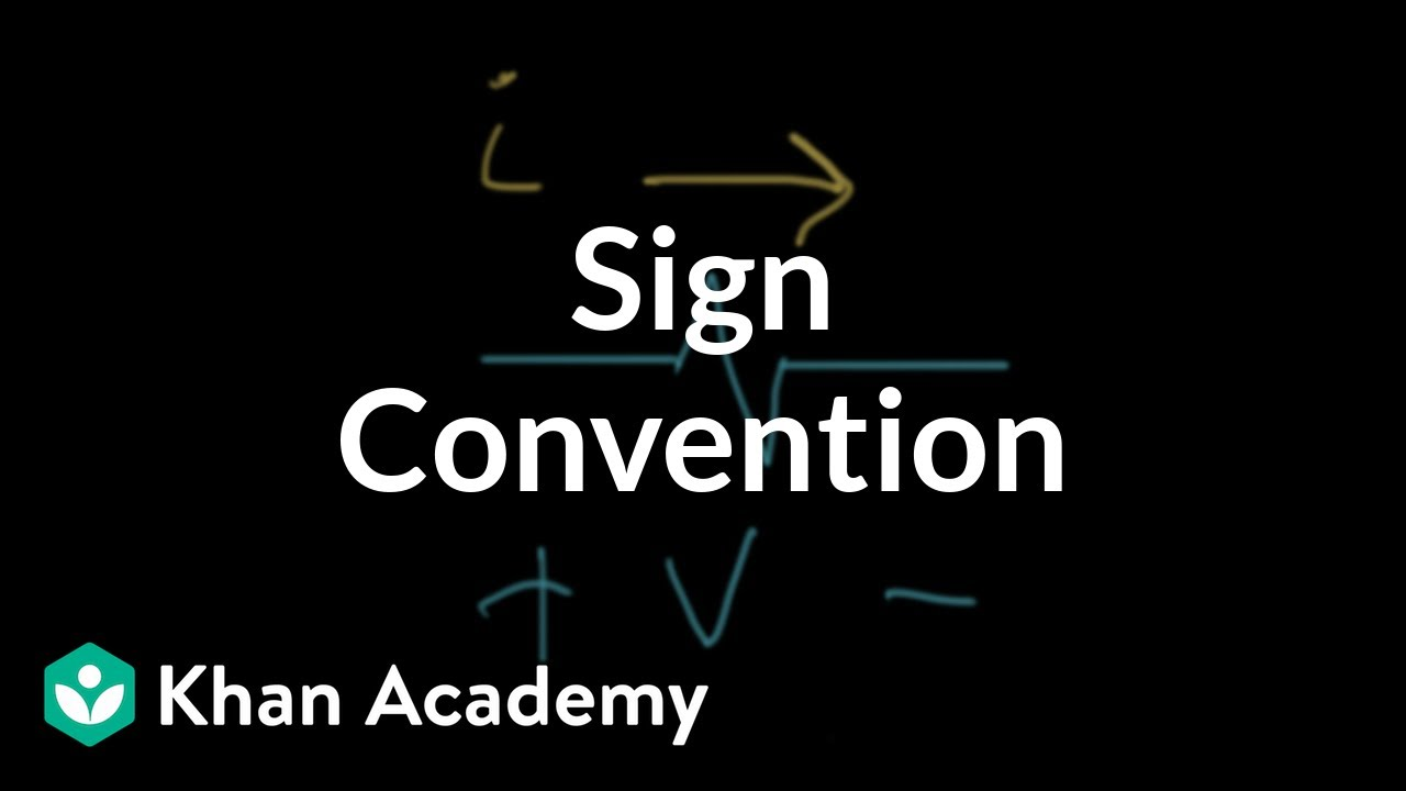 Sign convention for passive components (video) | Khan Academy