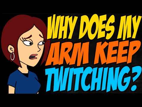 Why Does My Arm Keep Twitching?