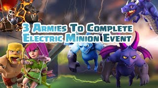 COC | 3 ARMIES TO COMPLETE THE ELECTRIC MINION EVENT |TH9|TH10|TH11| BAM | LAVALOONION  | DRAGION |