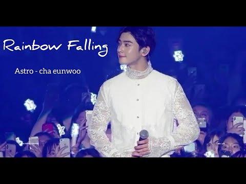 CHA EUNWOO - RAINBOW FALLING || Solo Stage [STARLIGHT]