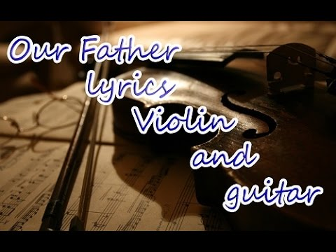 Our Father - Bethel Music Lyrics with Violin and Acoustic Guitar ...