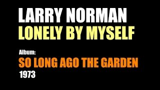 Watch Larry Norman Lonely By Myself video