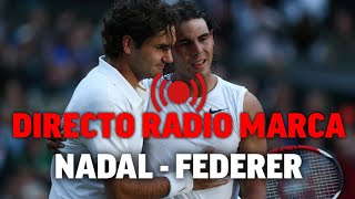 Nadal vs Federer, en directo la semifinal de Wimbledon en RADIO MARCA