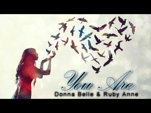 Donna Belle and Ruby Anne - You Are