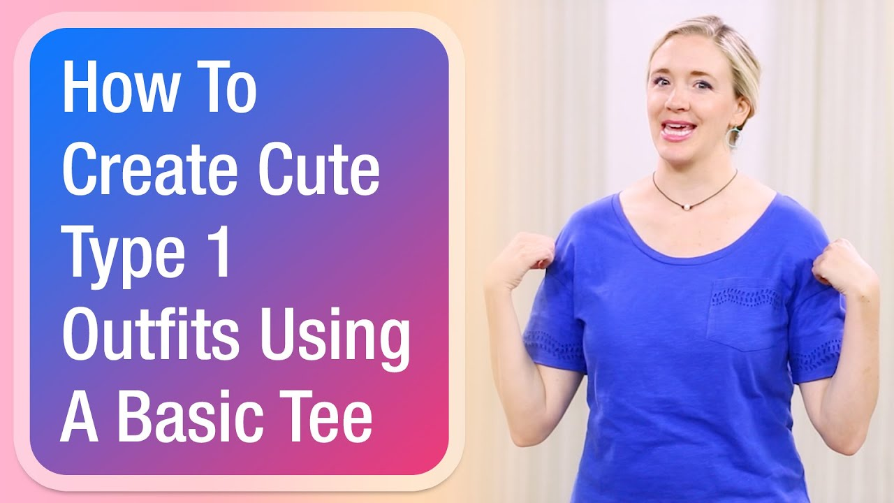 [VIDEO] - How to create cute Type 1 outfits using a basic tee 2