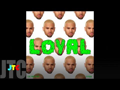 Chris Brown ft Lil Wayne & Tyga - Loyal (Lyrics)