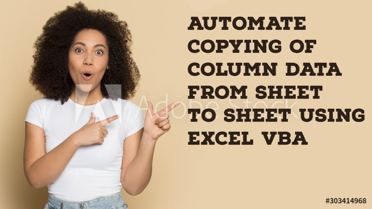 Automate Copying Of Column Data From Sheet To Sheet Using