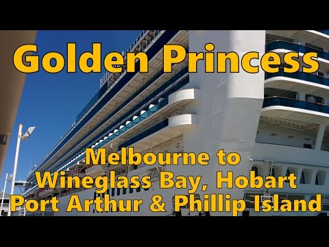 Golden Princess from Melbourne to Wineglass Bay, Port Arthur, Hobart and Phillip Island.