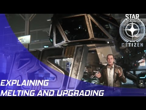 Star Citizen: Explaining Melting and Upgrading Ships!