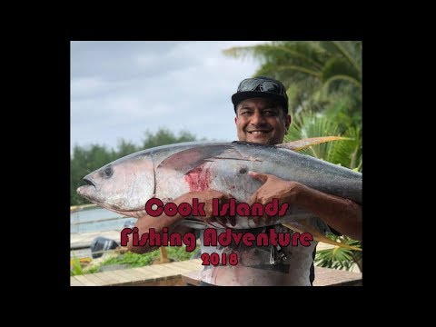 Cook Islands: Fishing Adventure 2018