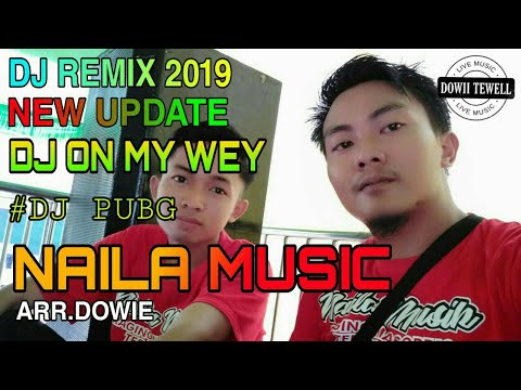 naila-music_dj-on-my-way-arr-dowie_new-update_part.1