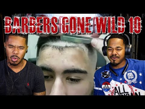 CRAZY BARBERS GONE WILD REACTION 10