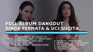 FULL ALBUM DANGDUT DINDA PERMATA & UCI SUCITA