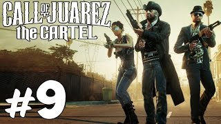 Прохождение Call of Juarez - The Cartel: Часть 9 - Форт Хуареса
