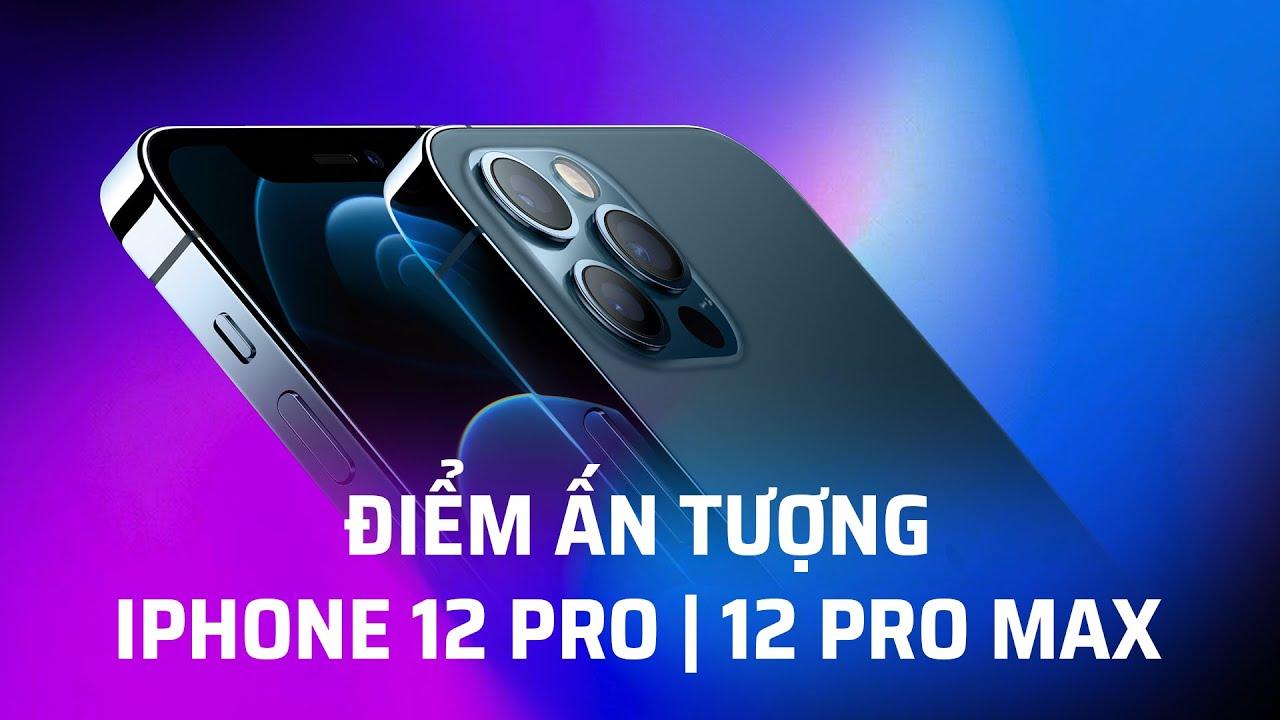 Những điểm ấn tượng trên iPhone 12 Pro | 12 Pro Max