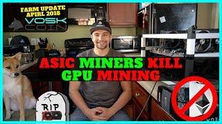 ASIC Miners will KILL GPU Mining - VoskCoin April 2018 Mining Farm Update