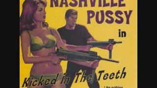 Nashville Pussy - Kicked In The Teeth / Nice Boys