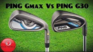 PING GMax Vs PING G30 IRONS