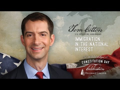 "Senator Tom Cotton - ""Immigration in the National Interest"""