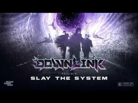 DOWNLINK • SLAY THE SYSTEM [DJ MIX]