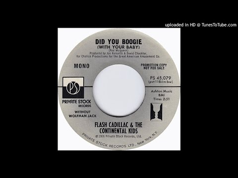 Flash Cadillac & The Continental Kids - Did You Boogie (With Your Baby) [w/o Wolfman Jack - Promo]
