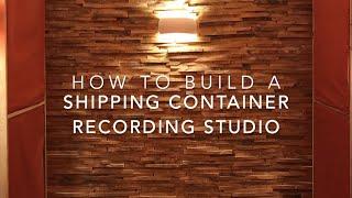 How I Built A Shipping Container Recording Studio // Building Rawcus Studios