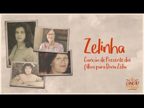 Zelinha (Canção de Presente) | Videoletra