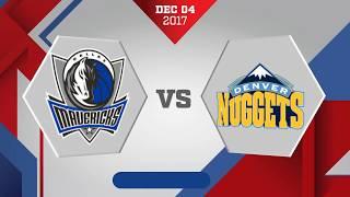 Denver Nuggets at Dallas Mavericks: December 4, 2017