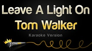 Tom Walker - Leave A Light On (Karaoke Version)