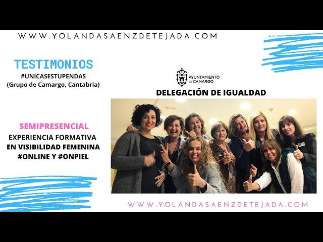 Testimonios. Qué dicen de mí. Alumnas de visibilidad femenina curso Ayuntamiento de Camargo.
