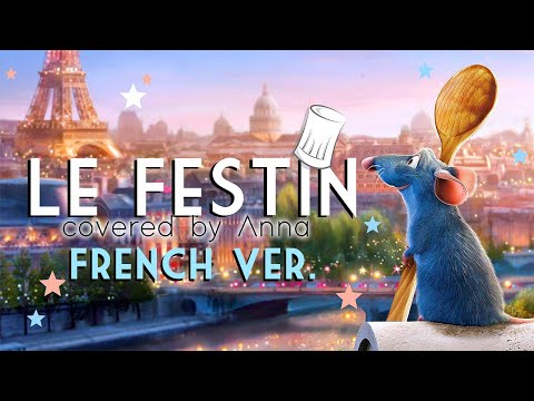 Le Festin - FRENCH ver. (from Ratatouille) 【covered by Anna】