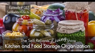 Kitchen And Food Storage Organization - Self Reliant Living #027