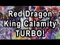 Red Dragon Archfiend Darkworld Fabled King Calamity TURBO!