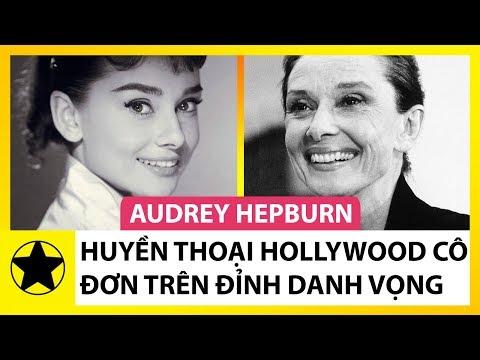 Audrey Hepburn  Huyền Thoại Hollywood, Cô Đơn Trên Đỉnh Cao Danh Vọng