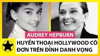 Audrey Hepburn - Huyền Thoại Hollywood, Cô Đơn Trên Đỉnh Cao Danh Vọng
