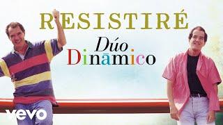 Duo Dinamico - Resistiré (Audio)