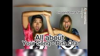 All about lisaandlena's musical.ly   Your Song - Rita Ora