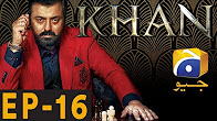 KHAN - Episode 16 Full HD - Har Pal Geo
