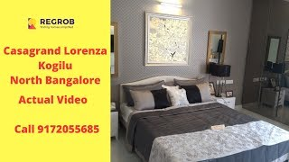 Casagrand Lorenza Kogilu North Bangalore | Sales 9172055685 | Actual Video