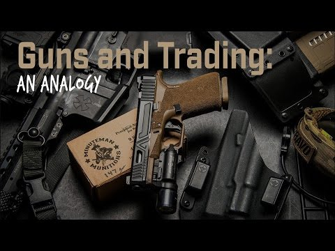 guns-and-trading:-an-analogy