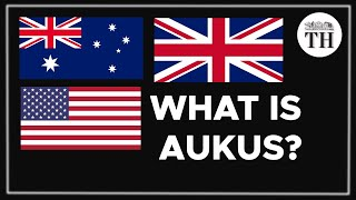 All you need to know about AUKUS - new group with Australia, UK, US