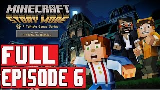 Minecraft Story Mode Episode 6 Gameplay Walkthrough Part 1 FULL EPISODE / FULL GAME
