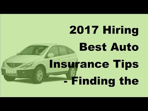2017 Hiring Best Auto Insurance Tips  |  Finding the Best Auto Insurance